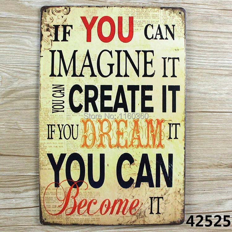 IF YOU CAN IMAGINE IT VREATE IT IF YOU DREAM IT YOU CAN Personality Wall Stickers Decor Iron Retro Tin Metal Signs Plaques