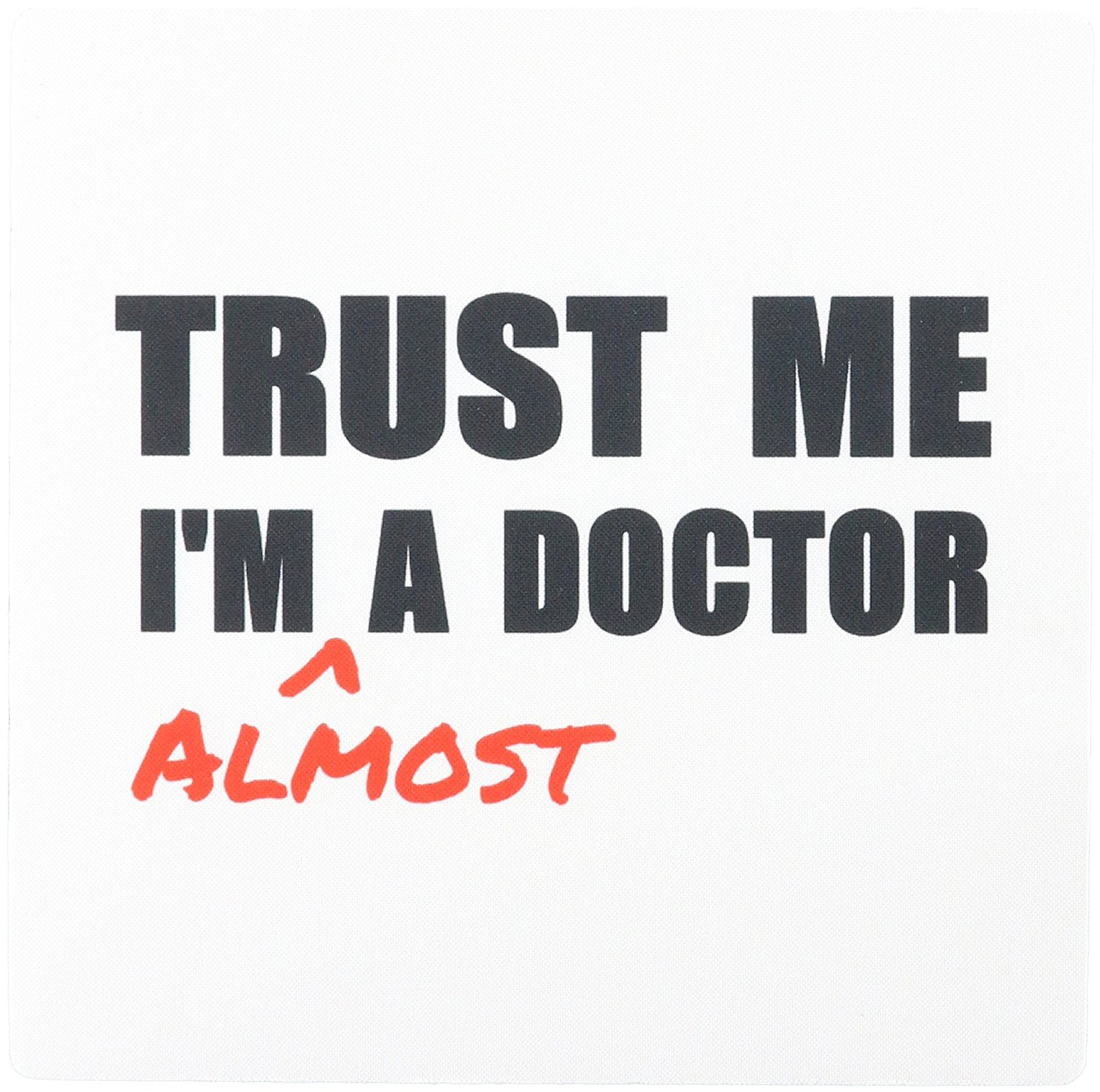 3dRose Trust Me Im Almost a Doctor Medical Medicine Or Phd Humor Student Gift Mouse Pad (mp_195601_1)