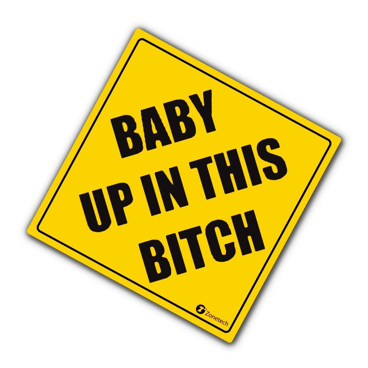 """Zone Tech """"Baby Up In This Bitch"""" Vehicle Safety Sticker - Premium Quality Convenient Reflective """"Baby Up On This Bitch"""" Vehicle Safety Funny Sign Sticker"""