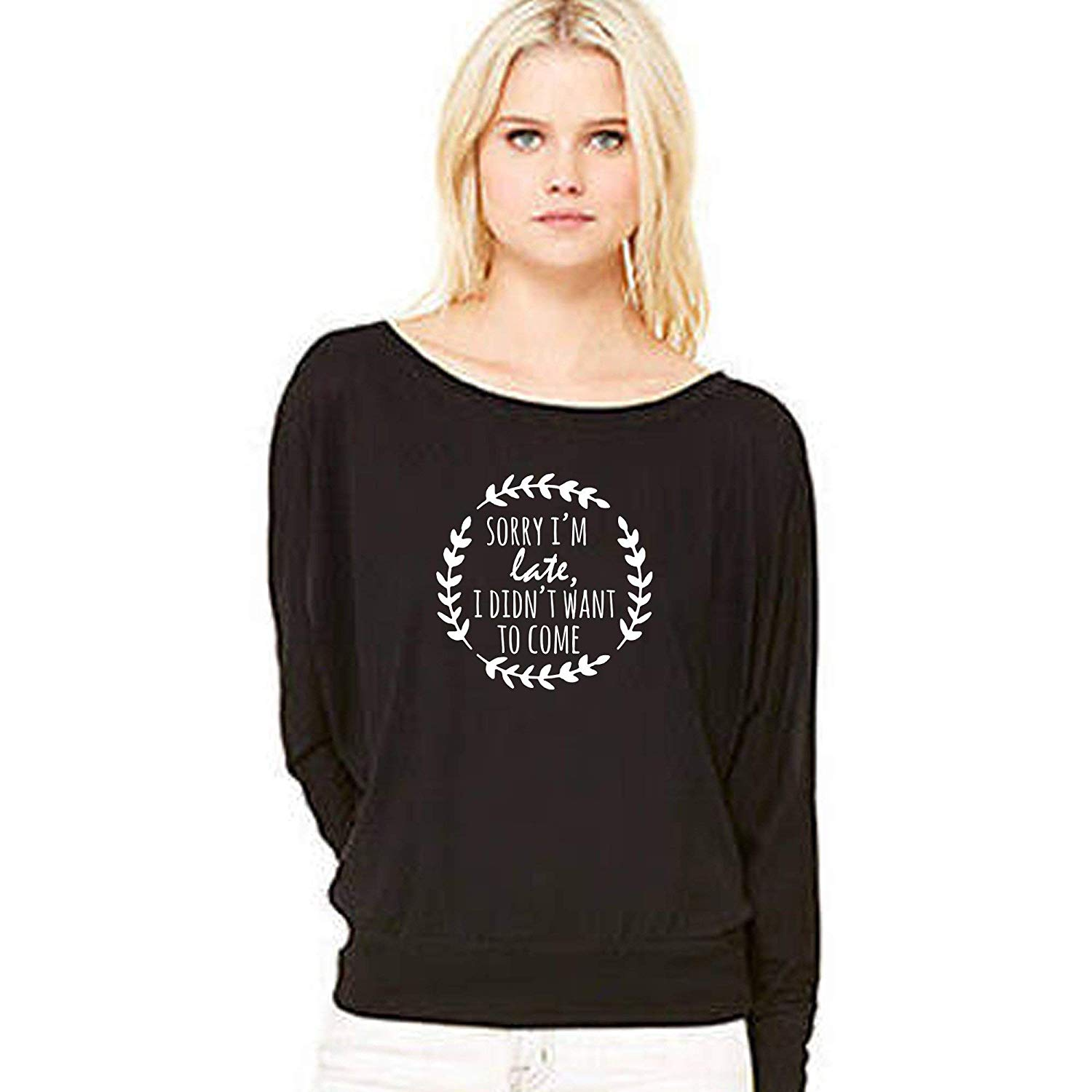 Sorry I'm Late I Didn't Want To Come, Women's Flowy off the Shoulder Tee, Screen Printed, Pun, Funny Gift for Her, Shirts with Sayings, Black