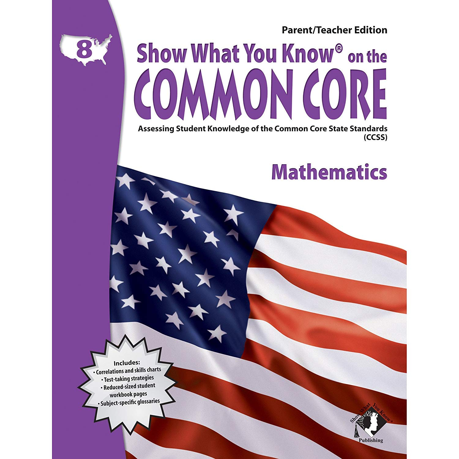 Show What You Know on the Common Core: Assessing Student Knowledge of the Common Core State Standards, Grade 8 Mathematics, Parent/Teacher Edition
