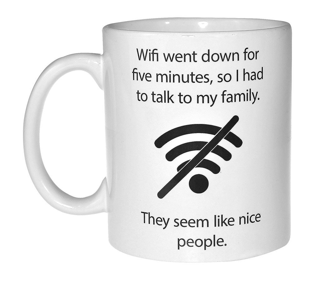 Popular Design Custom Office Cup - Wifi Quote Funny Coffee or Tea Mug - Geek and Computer Nerd Gift - 11 Ounce Ceramic White Coffee/Tea Cup