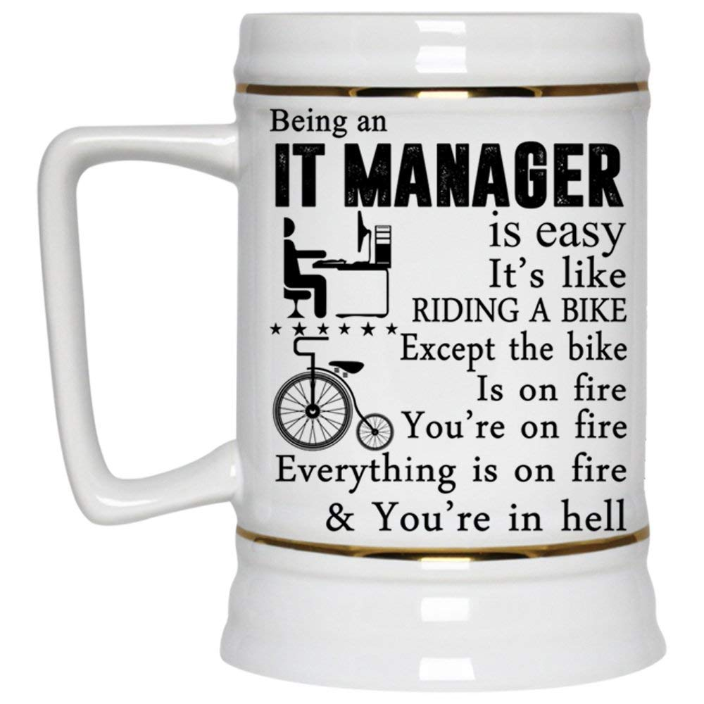 Gift For IT Manager Beer Mug, Being An IT Manager Is Easy It's Like Riding A Bike Beer Stein 22oz (Beer Mug-White)