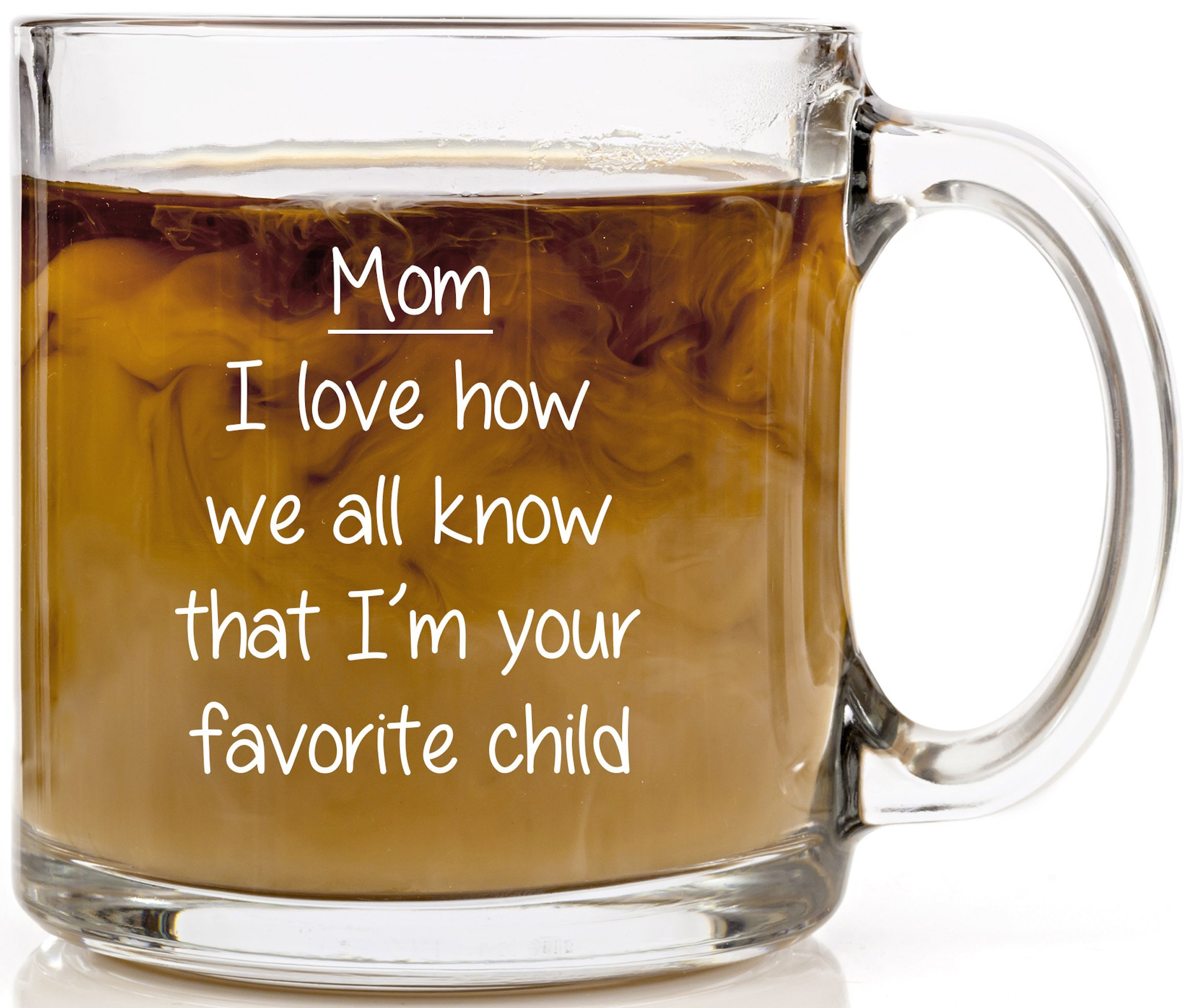 Mom, I Love How We All Know That I'm Your Favorite Child Personalized Coffee Mugs for Mother's Day and Birthday Gift, Funny Mugs for Women, Novelty Coffee Mug, Mom Mug, Mom Coffee Cup, Funny Mug