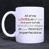 Johnson TT Custom All Of Me Love All Of You Love Quotes Best White Mug