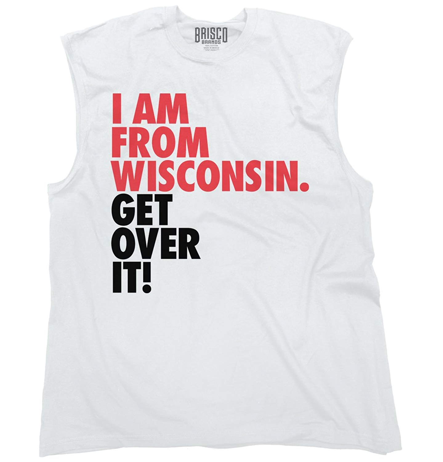 5ebebdc28 Get Quotations · Brisco Brands Wisconsin State T Shirt Cool Get Over It  Trendy Funny Quote Sleeveless Tee