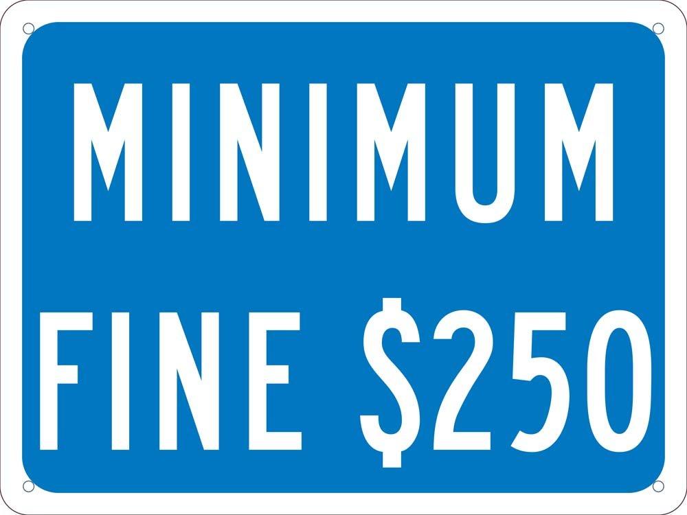 """NMC TMAS12G """"Minimum Fine $250"""" Sign, 0.040 Aluminum, 9"""" x 12"""""""