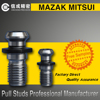 High Quality Mazak Pull Stud for CNC Collet Chuck