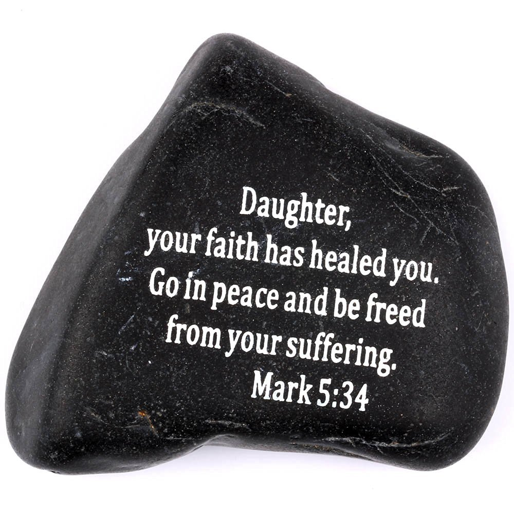 """Engraved Inspirational Scripture Biblical Black Stones collection - Stone X : Mark 5:34 : """" Daughter, your faith has healed you. Go in peace and be freed from your suffering. """""""