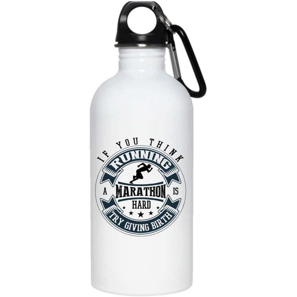 If You Think Running A Marathon Is Hard Try Giving Birth 20 oz Stainless Steel Bottle,Running Outdoor Sports Water Bottle (Stainless Steel Water Bottle - White)