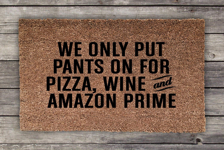 Pizza, Wine, and Amazon Prime Doormat, Funny Doormat, Wedding Gift, Closing Gift, Housewarming Gift, Welcome Mat