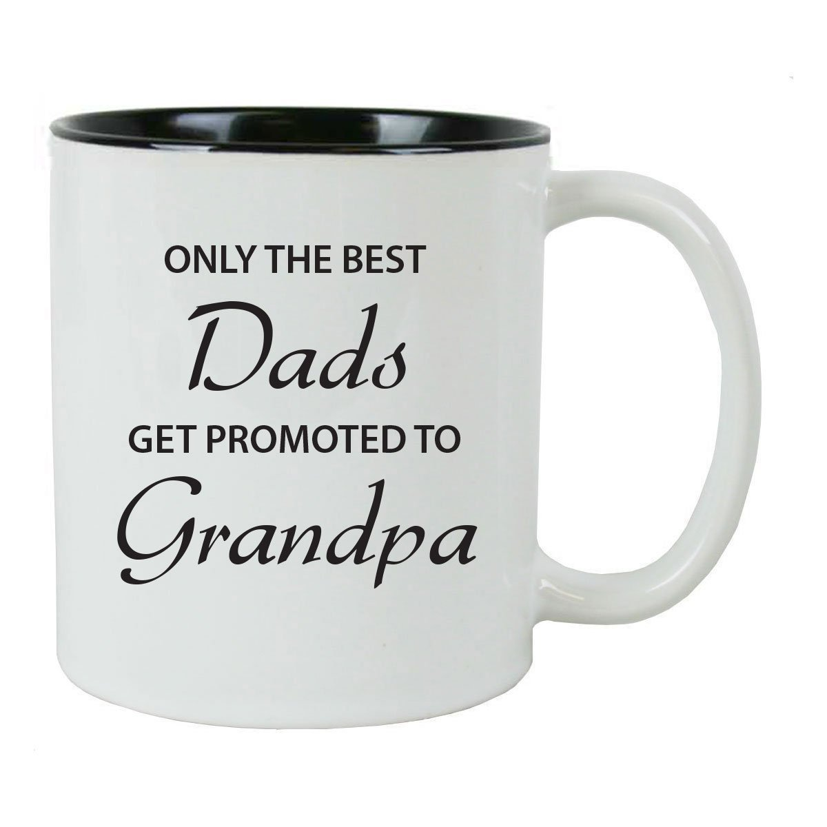 only the best dads get promoted to grandpa 11 oz white ceramic coffee mug black - Best Dad Christmas Gifts