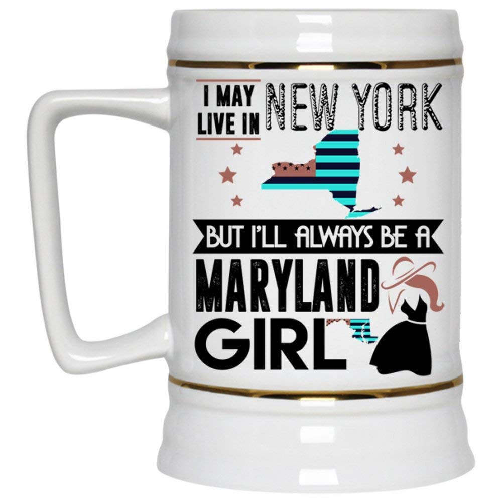 I Love Maryland Beer Mug, I May Live In New York But I'll Always Be A Maryland Girl Beer Stein 22oz (Beer Mug-White)