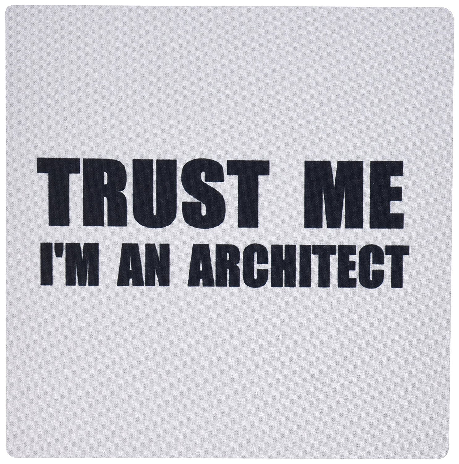 3drose Trust Me I'm An Architect - Fun Architecture Humor Funny Job Work Gift - Mouse Pad