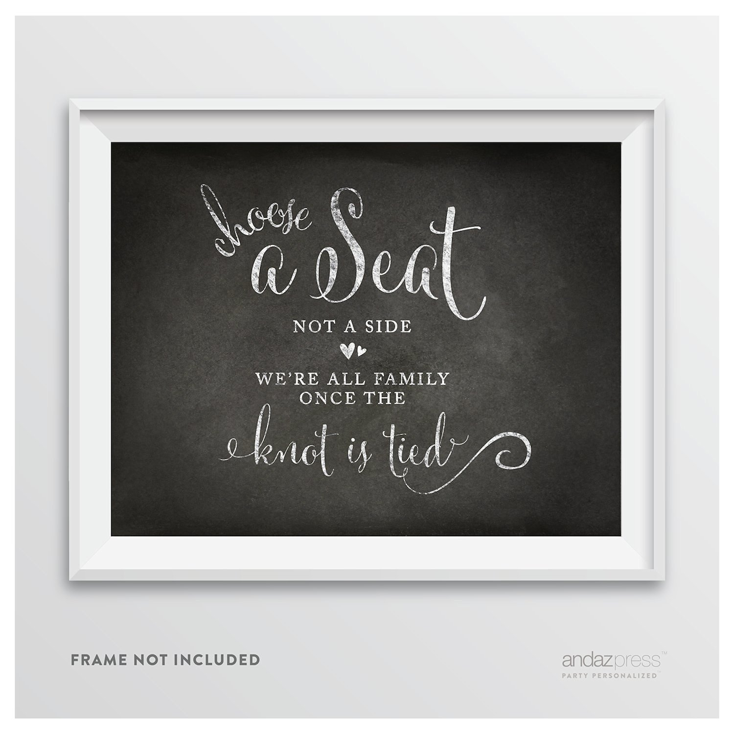 Andaz Press Wedding Party Signs, Vintage Chalkboard Print, 8.5-inch x 11-inch, Choose a Seat, Not a Side, We're all Family Once the Knot is Tied, 1-Pack