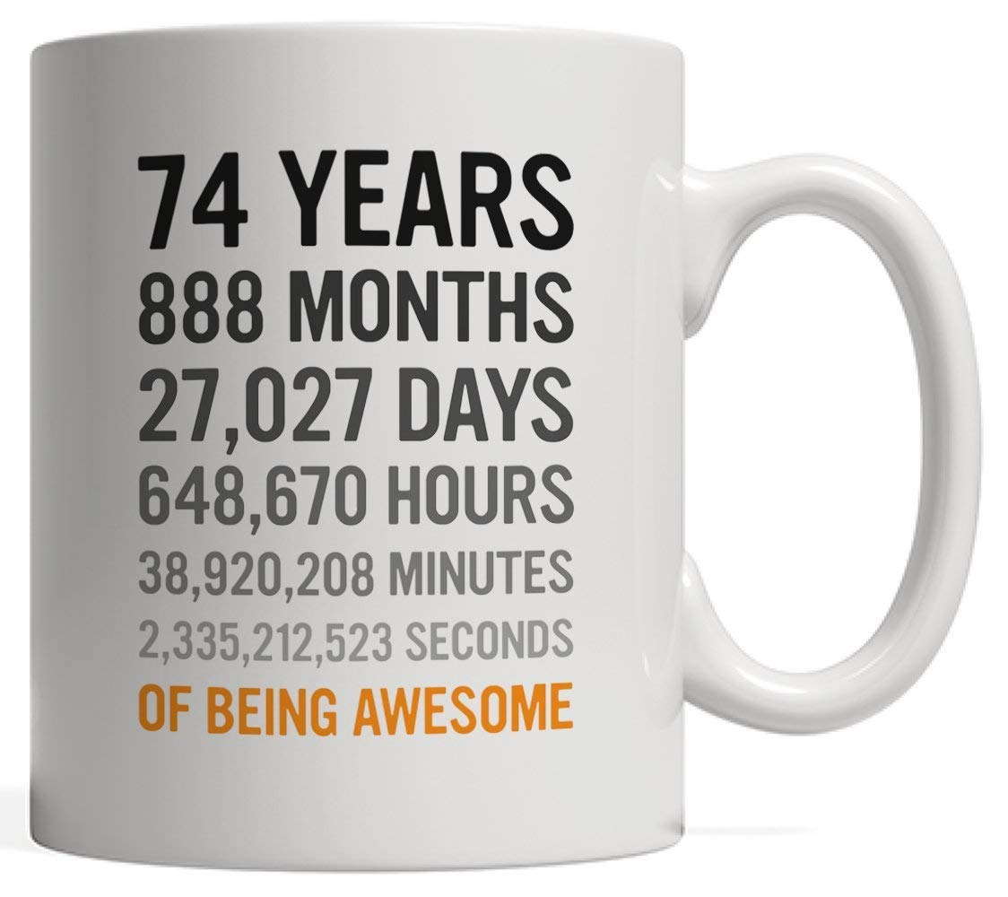 Get Quotations 74th Birthday Gift 74 Seventy Four Years Old Months Days Hours Minutes