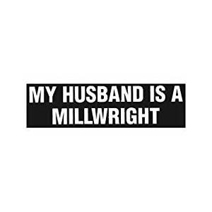 BLACK COLOR MY HUSBAND IS A MILLWRIGHT STICKER WALL DECORATION DECOR CAR HOME DECOR BIKE HELMET VINYL WINDOW NOTEBOOK CAR WALL ART ADHESIVE VINYL LAPTOP