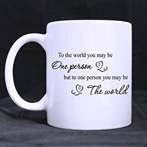Johnson TT To The World You May Be Style Custom White Coffee Mug Tea Cup 11 Oz Office Home Cup (Two Sides Printed)