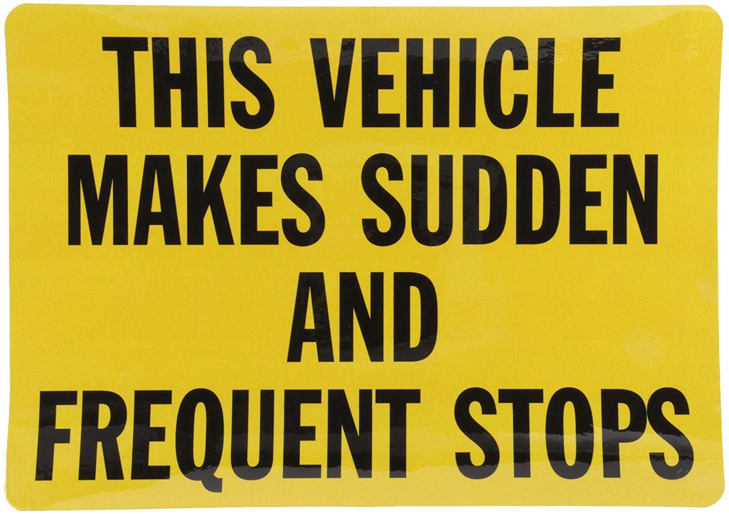 Smartsign 3m Engineer Grade Reflective Label Legend This Vehicle Makes Sudden Stops