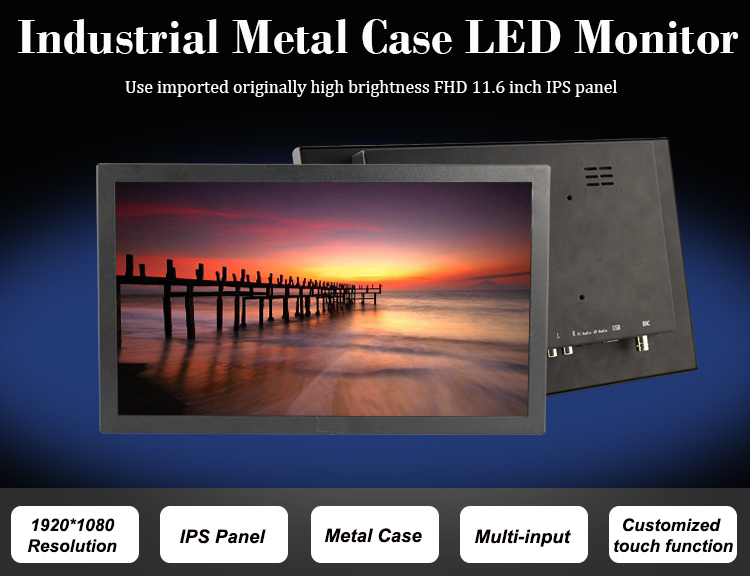 Factory direct11.6 inch metal case IPS monitor full hd industrial panel monitor