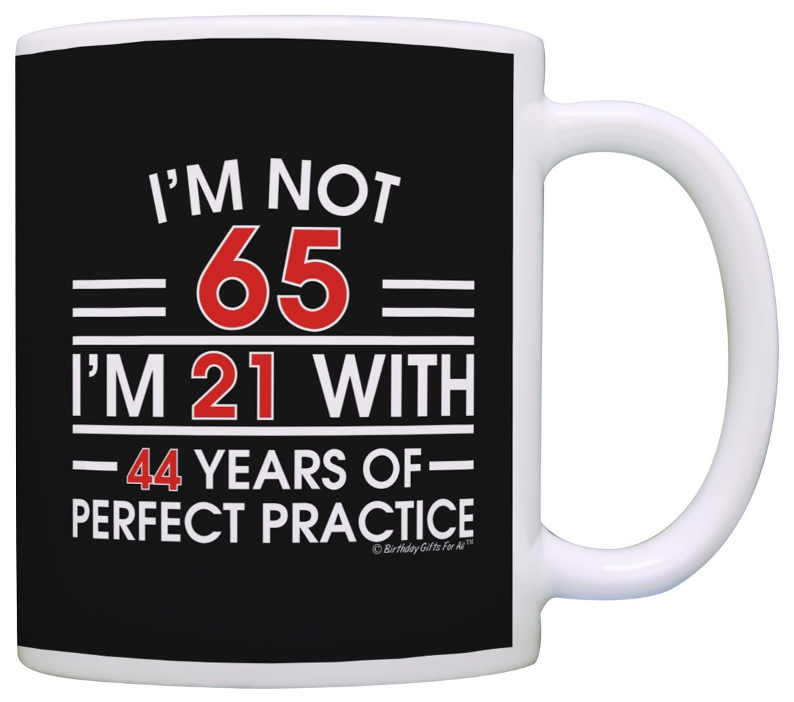 Get Quotations 65th Birthday Gifts Im Not 65 21 With Practice Funny