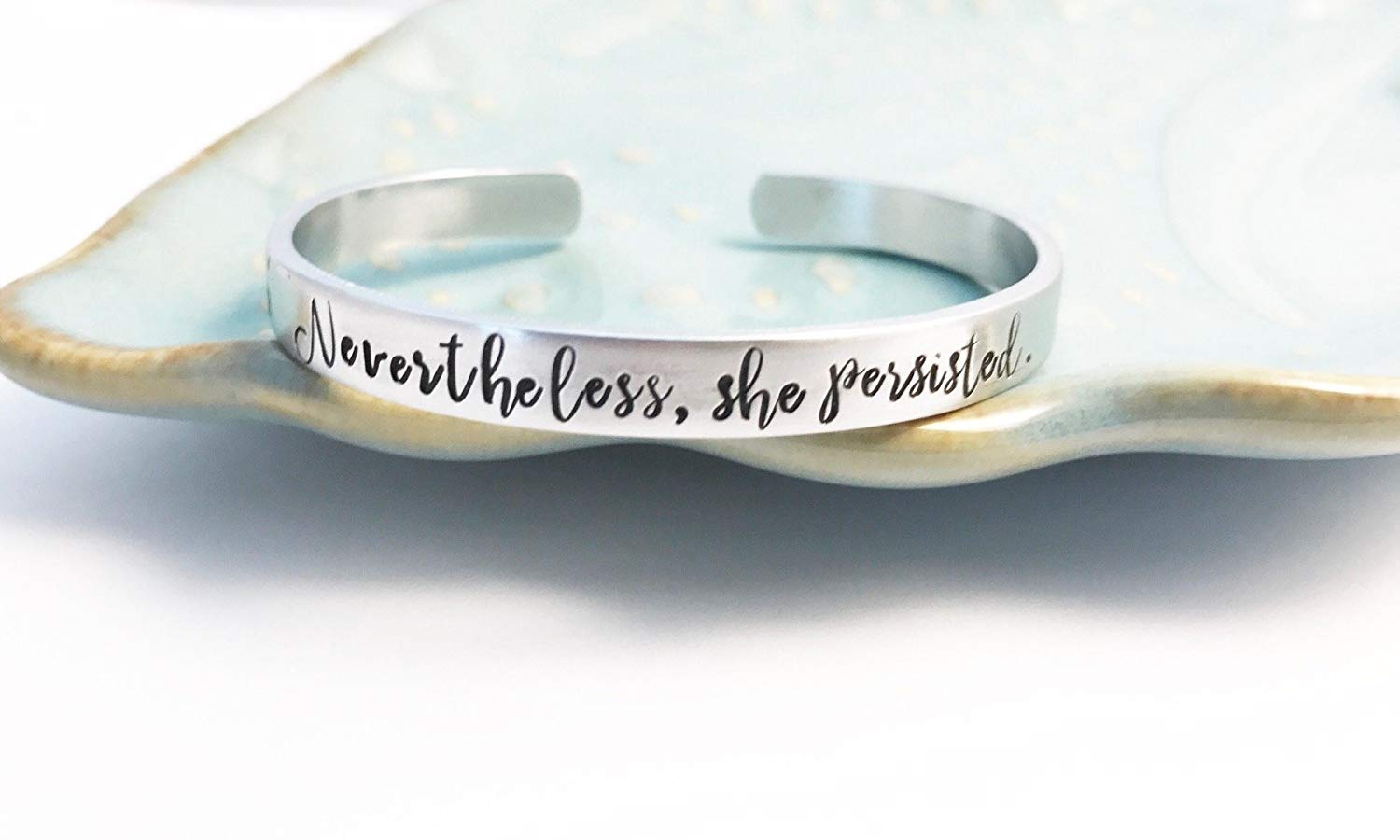 Nevertheless, she persisted ~ Feminist ~ Cuff ~ Bracelet ~ Aluminum
