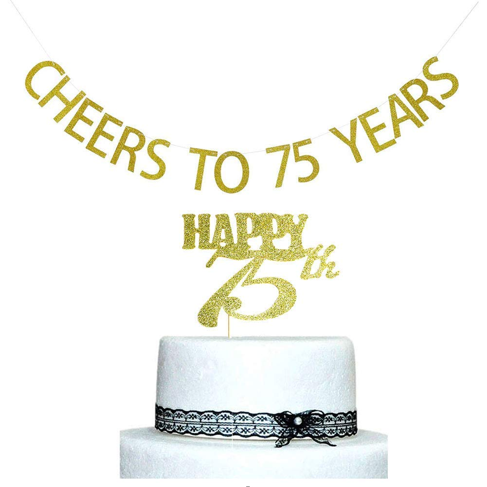 Get Quotations Cheers To 75 Years Banner And Happy 75th Cake Topper Gold Glitter For Birthday Wedding