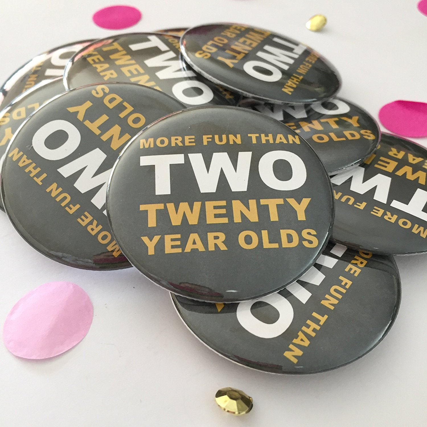 Get Quotations More Fun Than Two Twenty Year Olds 40th Birthday Party Buttons