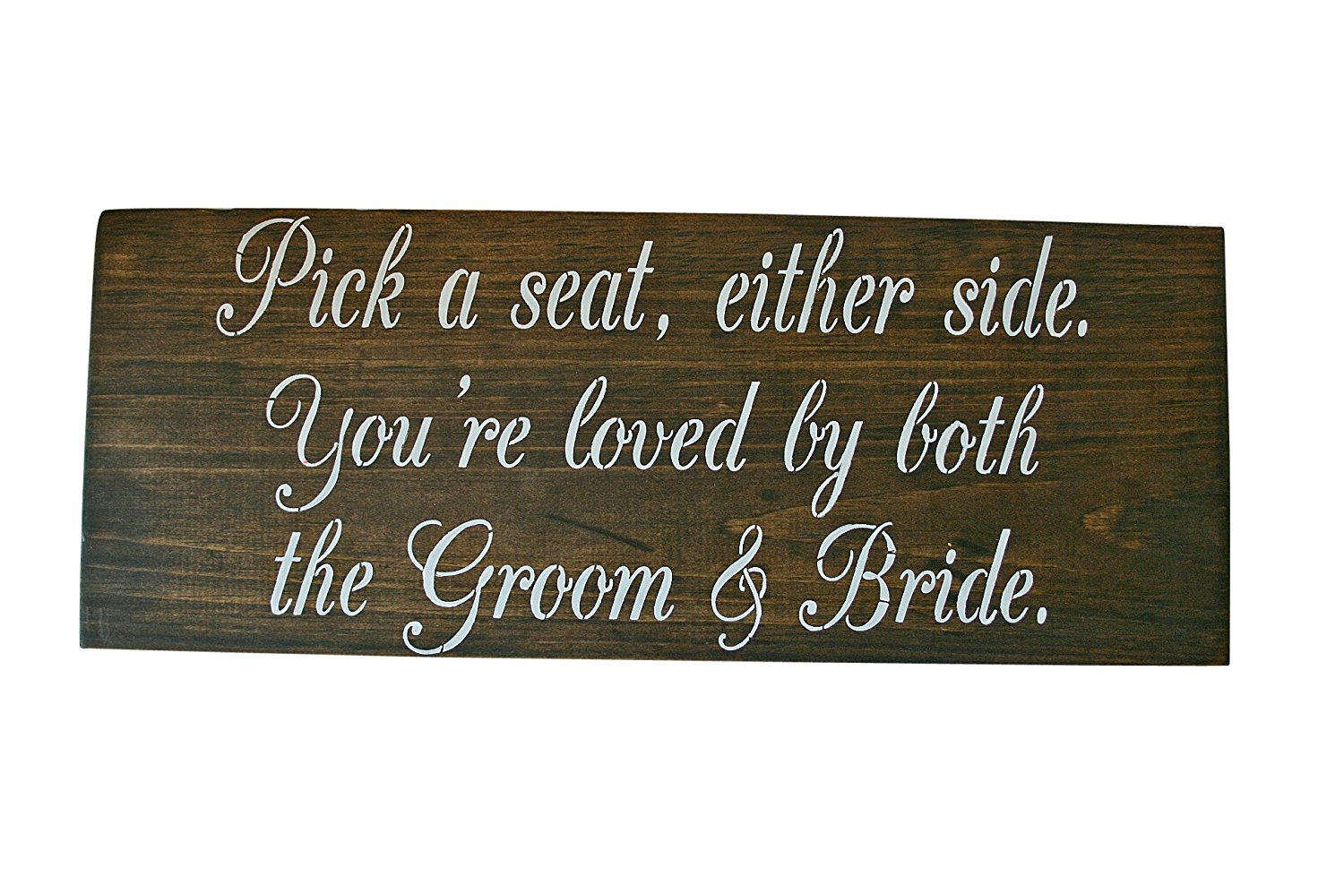 Pick a Seat Either Side You're Loved by the Groom & Bride, No Seating Plan, Wedding Ceremony Signs, Rustic Wedding Wood Signs, Custom Signs (Dark Walnut)
