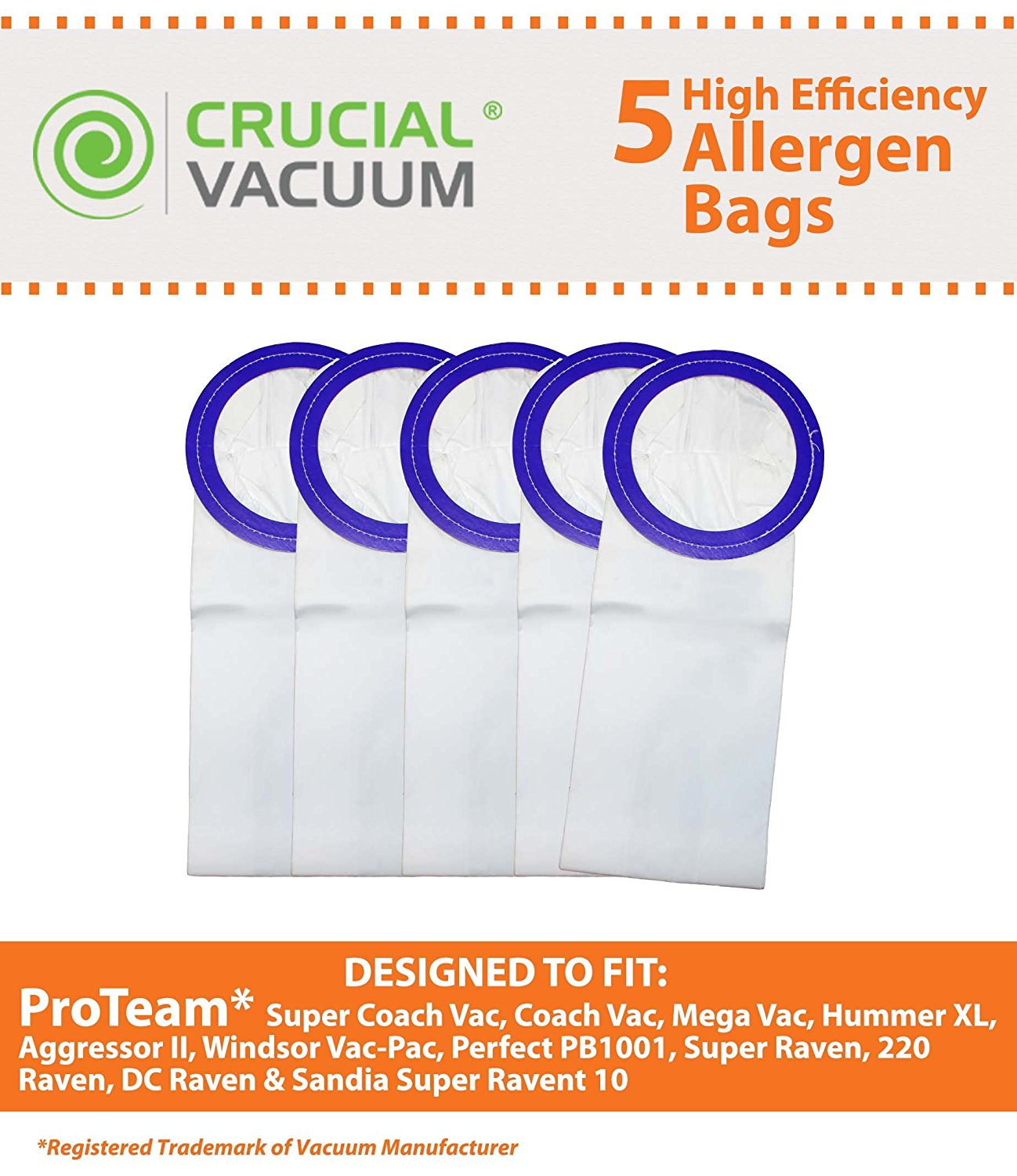 5 ProTeam 10 Quart Vacuum Bags; Fit Super CoachVac, CoachVac, MegaVac, Hummer XL, Aggressor II, Perfect PB1001, Windsor Vac-Pac, Raven Whisper Raven XP-3, Super Raven, 220 Raven, DC Raven, Sandia Super Raven 10 & XP-3 Whisper; Part # 100331; Designed & Engineered by Crucial Vacuum