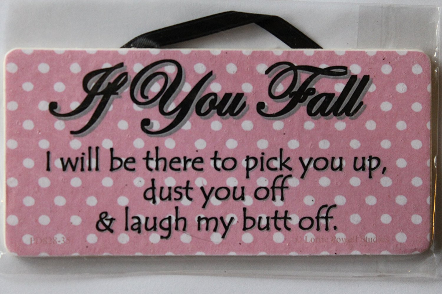 "Pink Polka Dot Sign Saying, ""IF YOU FALL I will be there to pick you up, dust you off & laugh my butt off."" Magnetic Hanging Gift Signs From Egbert's Treasures"