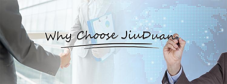 Why choose Jiuduan