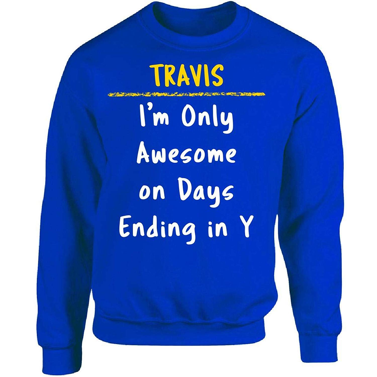 Sierra Goods Travis Awesome Sarcastic Funny Saying Name Office Gift - Adult Sweatshirt
