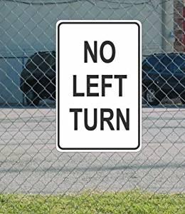 "No Left Turn METAL 12""x18"" SIGN Black & White"