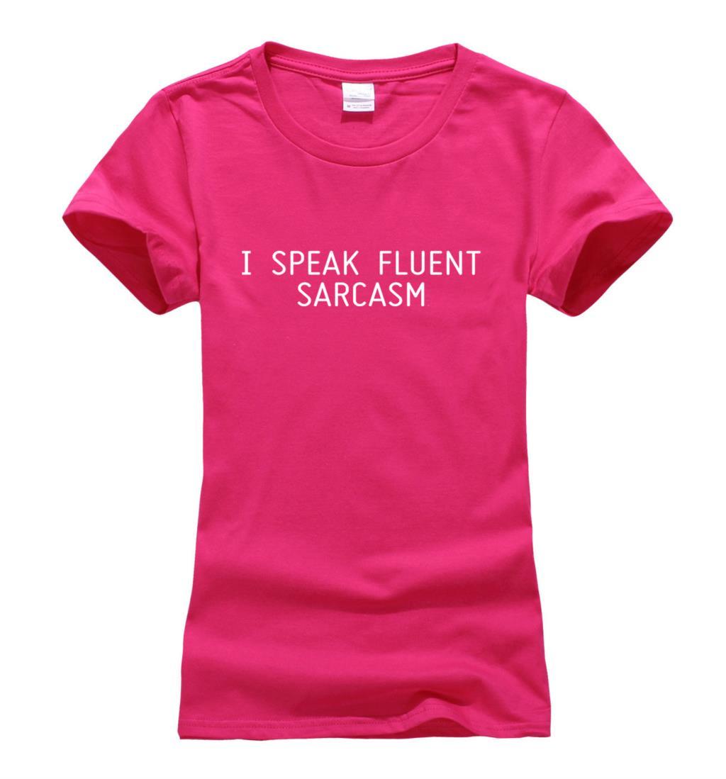 9d4ded53d 2017 summer I SPEAK FLUENT SARCASM Women t shirt Fashion casual ...