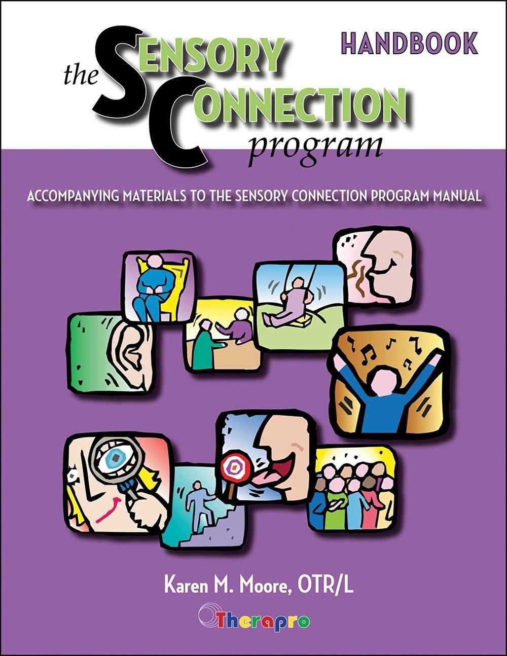 The Sensory Connection Program Handbook: Accompanying Materials to the Sensory Connection Program Manual (The Sensory Connection Program)