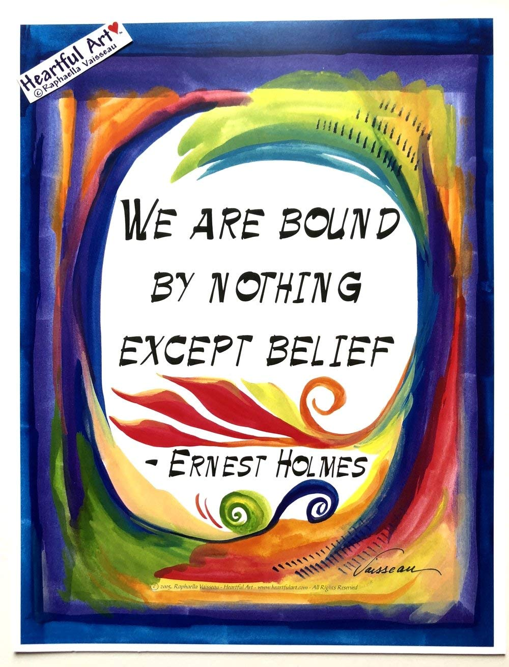 We are bound by nothing 8x11 Ernest Holmes poster - Heartful Art by Raphaella Vaisseau