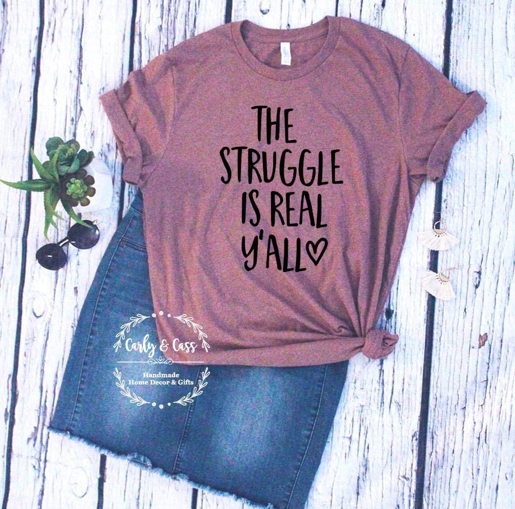 The struggle is real, struggle tee, Shirt, Soft Tee, Tshirt, Tee