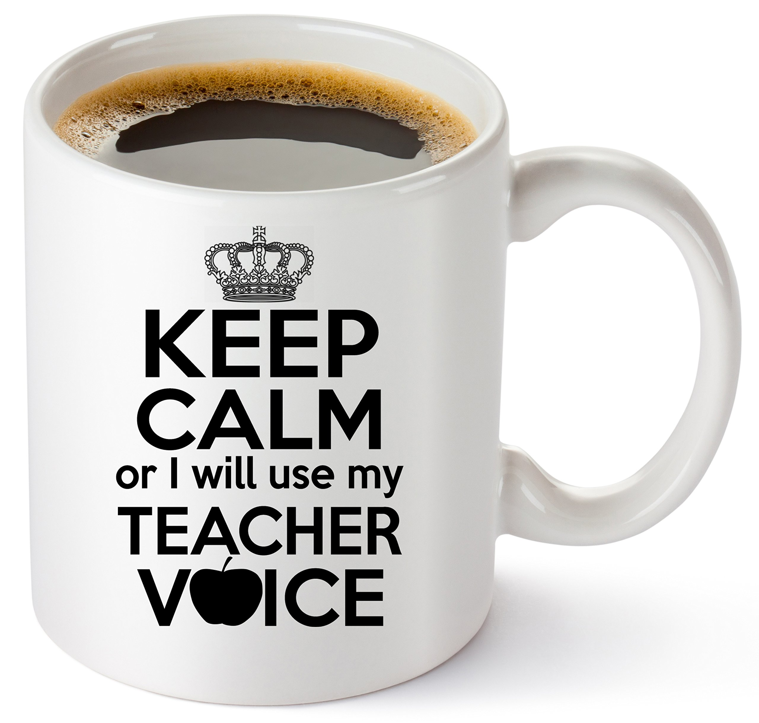 Teacher Coffee Mug 11oz - Funny Birthday, Christmas, Appreciation, Thank you Gifts For Classroom Teachers. Math, English, Preschool, Spanish, Drama Teacher - Keep Calm Or I Will Use My Teacher Voice!