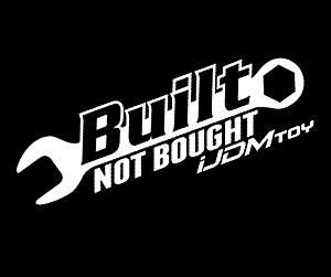 "(1) iJDMTOY JDM Euro Cool ""Built Not Bought"" Stanceworks Drift Racing Car Window Bumper Die-Cut Decal Vinyl Sticker"