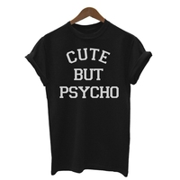 2019 Ladies T - shirt us and Europe CUTE BUT PSYCHO short - sleeve wish factory wholesale