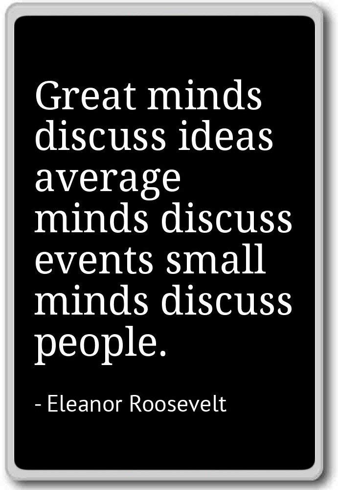 Buy Great Minds Discuss Ideas Average Minds Discuss Events Small