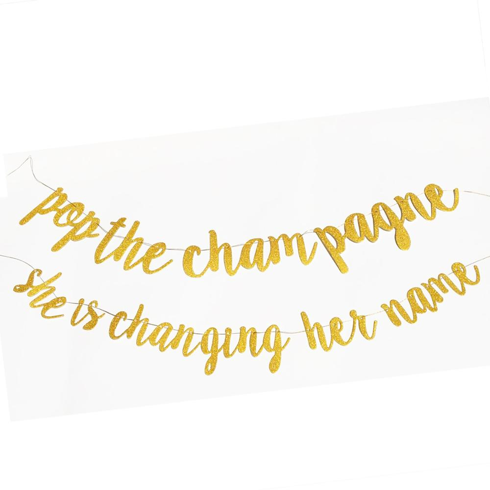 pop the champagne she is changing her name Bachelorette Party decorations supplies Engagement bridal shower bunting Banner