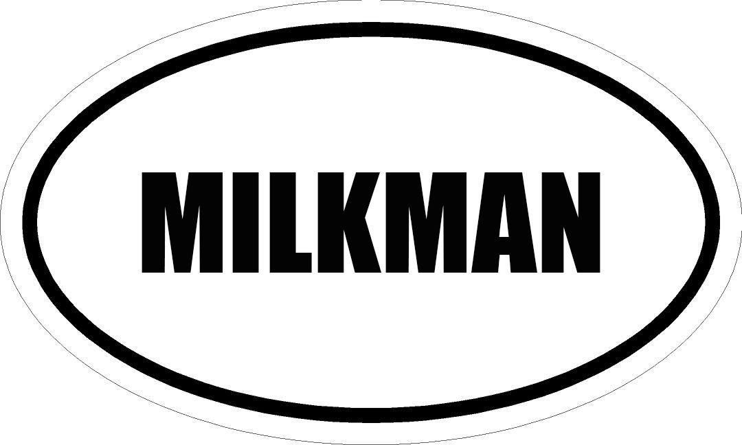 "6"" PRINTED white vinyl MILKMAN oval Euro impact style vinyl decal sticker"