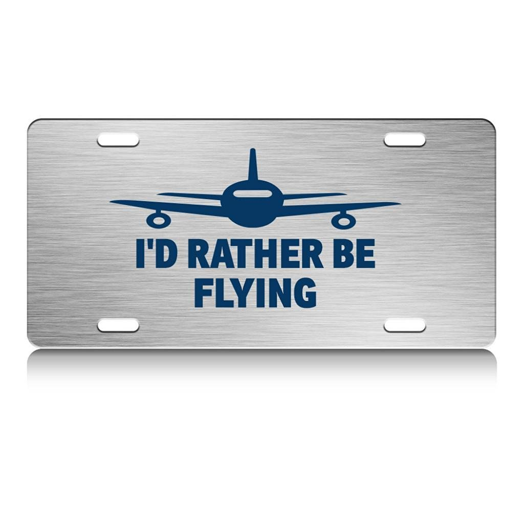 I'D RATHER BE FLYING Aviation Pilot Steel Metal License Plate Auto SUV Tag Ch.