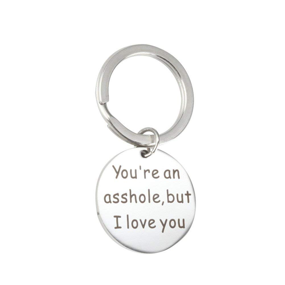 Get Quotations Funny Gift For Him Keychain Dog Tag Youre An Asshole But I Love You