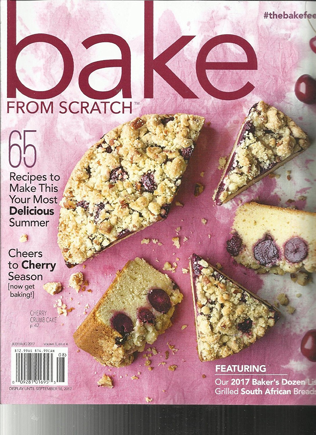 BAKE FROM SCRATCH MAGAZINE, JULY / AUGUST, 2017 VOLUME, 3 ISSUE, 4