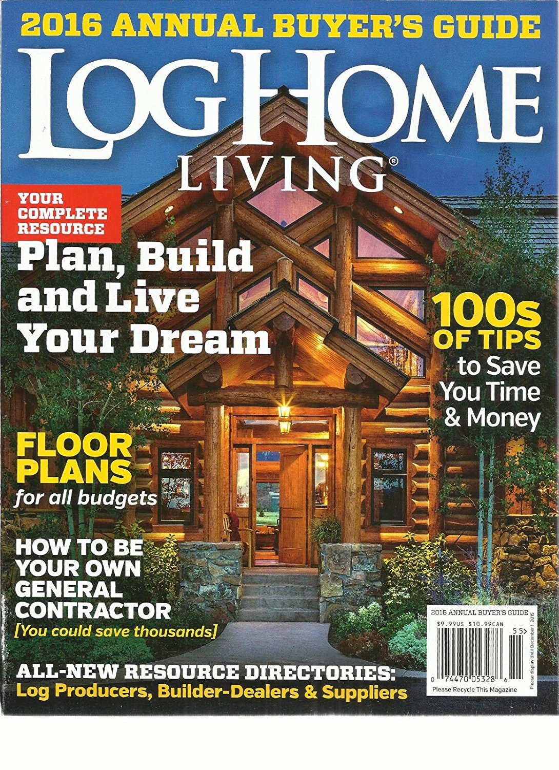 Get Quotations · LOG HOMES LIVING, 2016 ANNUAL BUYERu0027S GUIDE ISSUE, 2015 (  PLAN, BUILD U0026