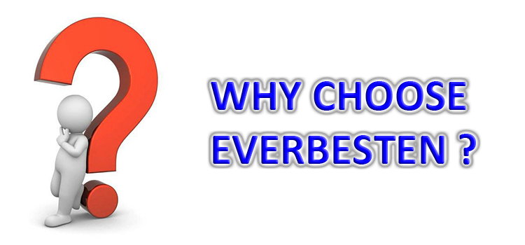 WHY CHOOSE EVERBESTEN
