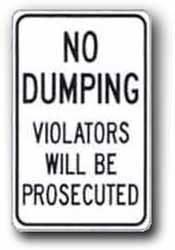 "Metal Sign: 12""x18"" No Dumping - Violators will ..., Sign Material=E.G. Reflective on Aluminum"